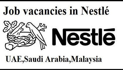 Photo of Nestlé JOB VACANCIES UAE, SAUDI ARABIA, MALAYSIA