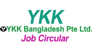 YKK Bangladesh Pte Ltd published a Job Circular
