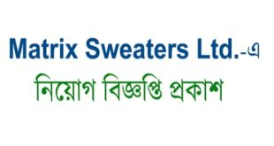 Matrix Sweaters Ltd published a Job Circular