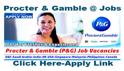 Photo of P & G Job Vacancies | Procter & Gamble | UAE-KSA-India-UK-USA-Singapore-Malaysia